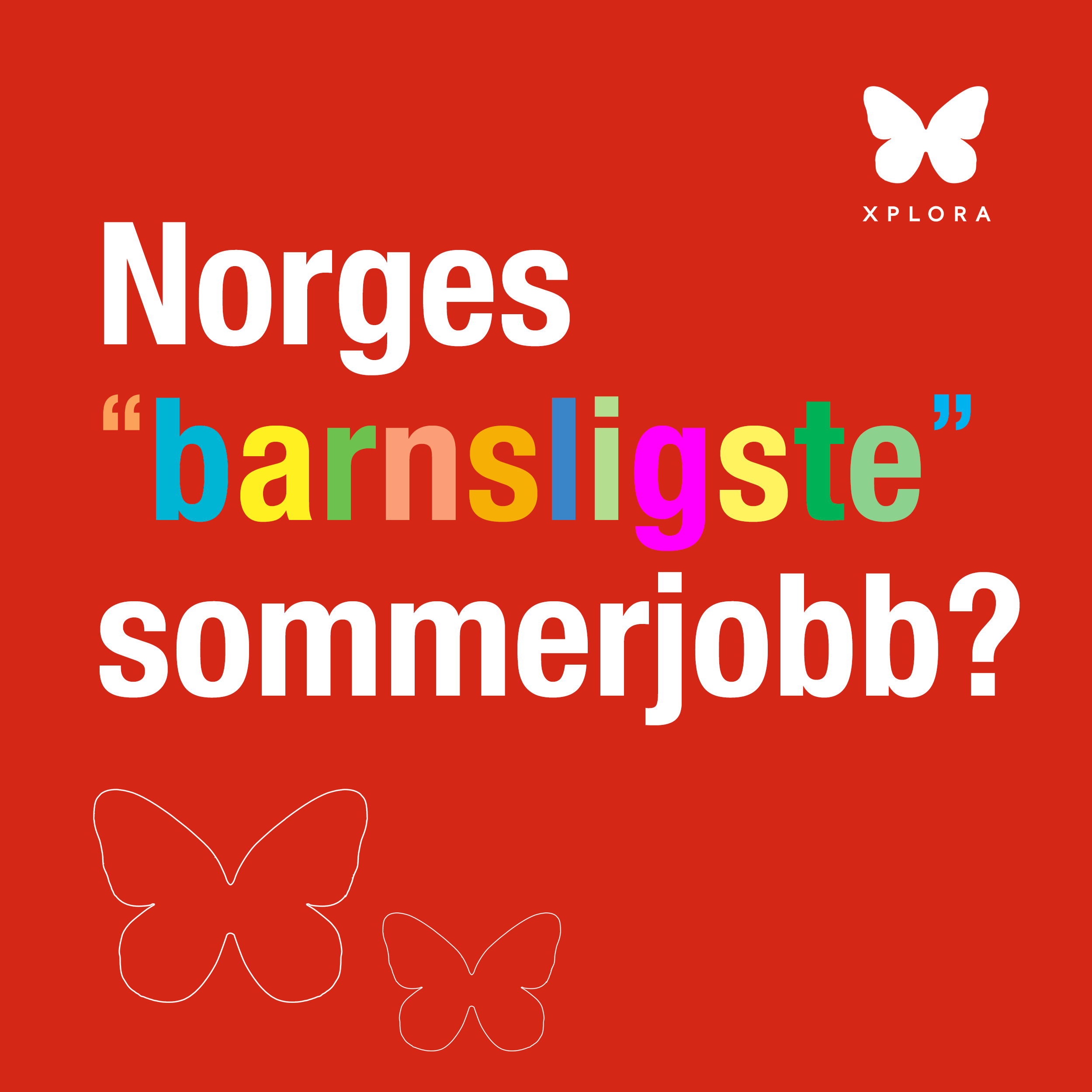 norges-barnsligste-sommerjobb-i-xplora